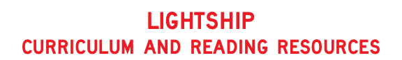 LIGHTSHIP CURRICULUM AND READING RESOURCES